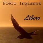 Piero Ingianna - Libero - Cover